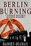Berlin Burning: A Weimar Republic Murder Mystery novella
