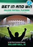img - for Get In and Win College Football Playbook: For Predicting Scores and Placing Winner Wagers By a Wall Street Investment Manager book / textbook / text book