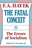 The Fatal Conceit: The Errors of Socialism (The Collected Works of F. A. Hayek) (0226320669) by F. A. Hayek