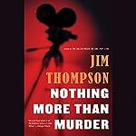 Nothing More than Murder | Jim Thompson