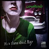 It's a Shame About Ray by Lemonheads (1992)