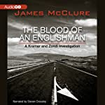 The Blood of an Englishman: A Kramer and Zondi Investigation, Book 6 (       UNABRIDGED) by James McClure Narrated by Steven Crossley