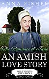 Download The Romance of June - An Amish Love Story (The June Amish Romance Series Book 1)