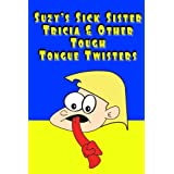 Suzy's Sick Sister Tricia & Other Tough Tongue Twisters (Family Fun Time Book 1) ~ R. Johnson