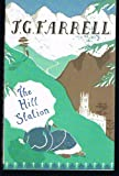 The Hill Station and an Indian Diary [Paperback] by Farrell, J. G.