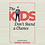 The Kids Don't Stand a Chance: Growing Up in Teach for America | Harris Sockel