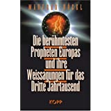 Die berhmtesten Propheten Europas und ihre Weissagungen fr das Dritte Jahrtausendvon &#34;Manfred Bckl&#34;