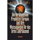 """Die ber�hmtesten Propheten Europas und ihre Weissagungen f�r das Dritte Jahrtausendvon """"Manfred B�ckl"""""""