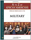 African Americans in the Military (A to Z of African Americans)