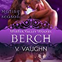 Berch: Mating Season Collection - Winter Valley Wolves, Book 3 Audiobook by V. Vaughn Narrated by Karen-Eileen Gordon