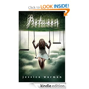 Kindle Book Bargain: Between, by Jessica WARMAN. Publisher: Walker Childrens (August 2, 2011)