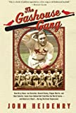 img - for The Gashouse Gang: How Dizzy Dean, Leo Durocher, Branch Rickey, Pepper Martin, and Their Colorful, Come-from-Behind Ball Club Won the World Series-and America's Heart-During the Great Depression book / textbook / text book