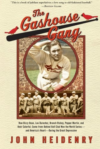 The Gashouse Gang: How Dizzy Dean, Leo Durocher, Branch Rickey, Pepper Martin, and Their Colorful, Come-from-Behind Ball Club Won the World Series—and America's Heart—During the Great Depression (How To Read Wi compare prices)