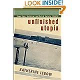 Unfinished Utopia: Nowa Huta, Stalinism, and Polish Society, 1949-56