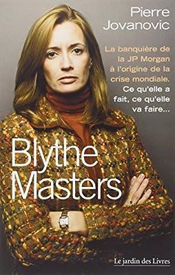 Blythe Masters : La banquière de la JP Morgan à l'origine de la crise mondiale par Pierre Jovanovic