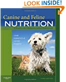 Canine and Feline Nutrition: A Resource for Companion Animal Professionals, 3e