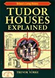 Tudor Houses Explained (Britains Living History)