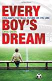 Every Boy's Dream: England's Football Future on the Line (1408112167) by Green, Chris