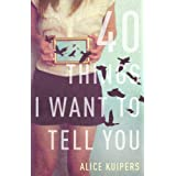 40 Things I Want To Tell Youby Alice Kuipers