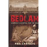Bedlam: London's Hospital for the Madby Paul Chambers