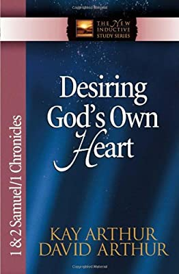 Desiring God's Own Heart: 1 And 2 Samuel And 1 Chronicles (The New Inductive Study Series)