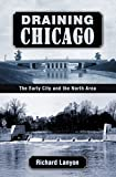 img - for Draining Chicago: The Early City and the North Area book / textbook / text book