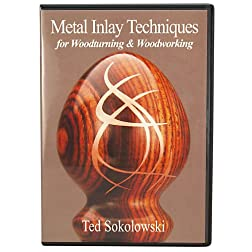 Metal Inlay Techniques for Woodturning and Woodworking