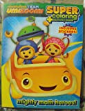 Team Umizoomi 144pg Coloring and Activity Book with Stickers. Heat Sealed in Copyrighted Labeled Sleeve.