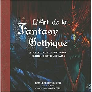 L'Art de la Fantasy Gothique : Le meilleur de l'illustration gothique contemporaine