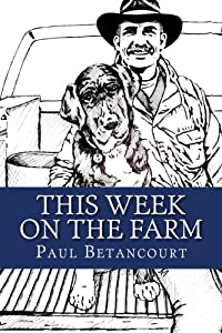 This Week on the Farm- Second Edition: Stories about a boy, his dog and his truck download ebook
