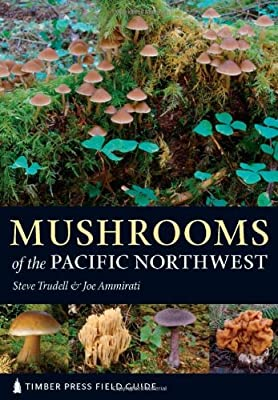 Mushrooms of the Pacific Northwest: Timber Press Field Guide (Timber Press Field Guides) by Timber Press