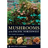 Mushrooms of the Pacific Northwest: Timber Press Field Guideby Steve Trudell