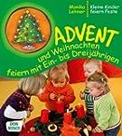Advent und Weihnachten feiern mit Ein...