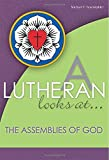 A Lutheran Looks At the Assemblies of God (A Lutheran Looks At...)
