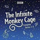 Infinite Monkey Cage: The Complete Series 1-5 Radio/TV von Brian Cox, Robin Ince Gesprochen von: Brian Cox, Robin Ince,  full cast