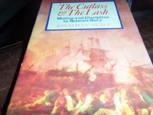 The cutlass and the lash: Mutiny and discipline in Nelson's navy PDF