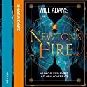 Newton's Fire (       UNABRIDGED) by Will Adams Narrated by Andrew Cullum