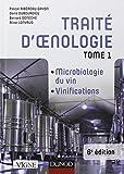 Traité d'oenologie - Tome 1 - 6e éd. - Microbiologie du vin. Vinifications