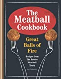 The Meatball Cookbook: Great Balls of Fire
