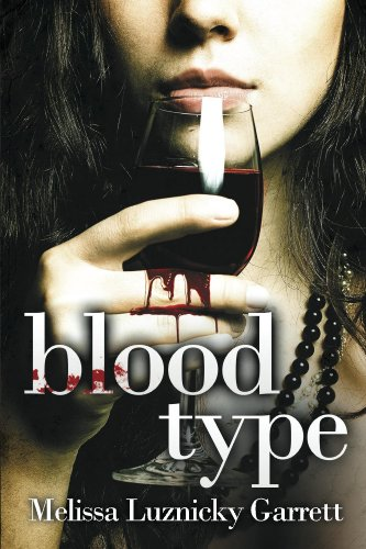 Blood Type by Melissa Luznicky Garrett ebook deal