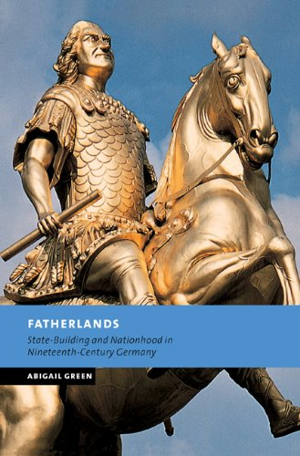 Fatherlands: State-Building and Nationhood in Nineteenth-Century Germany (New Studies in European History)
