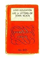 The Life & Letters of John Keats…