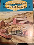 img - for A HISTORY OF FLORENCE & CRIPPLE CREEK RR. Colorado Rail Annual No. 13 book / textbook / text book