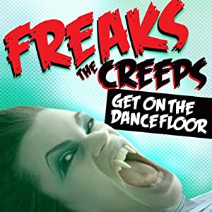 The Creeps (Get On The Dancefloor) [CD 1]