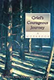 img - for Grief's Courageous Journey: A Workbook by Caplan, Sandi (1995) Paperback book / textbook / text book