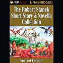 The Robert Stanek Short Story & Novella Collection (       UNABRIDGED) by Robert Stanek