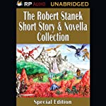 The Robert Stanek Short Story & Novella Collection | Robert Stanek
