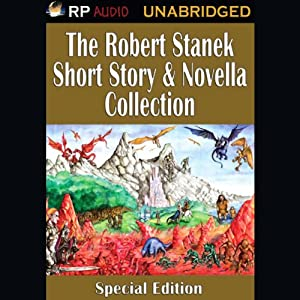 The Robert Stanek Short Story & Novella Collection Audiobook