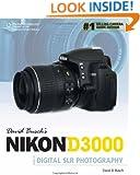 David Busch's Nikon D3000 Guide to Digital SLR Photography (David Busch's Digital Photography Guides)
