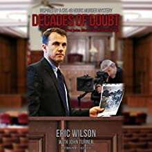 Decades of Doubt: The John McCabe Murder Saga | Livre audio Auteur(s) : Eric Wilson, John Turner Narrateur(s) : R. Paul Matty